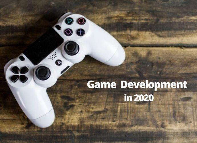 Game Development in 2020