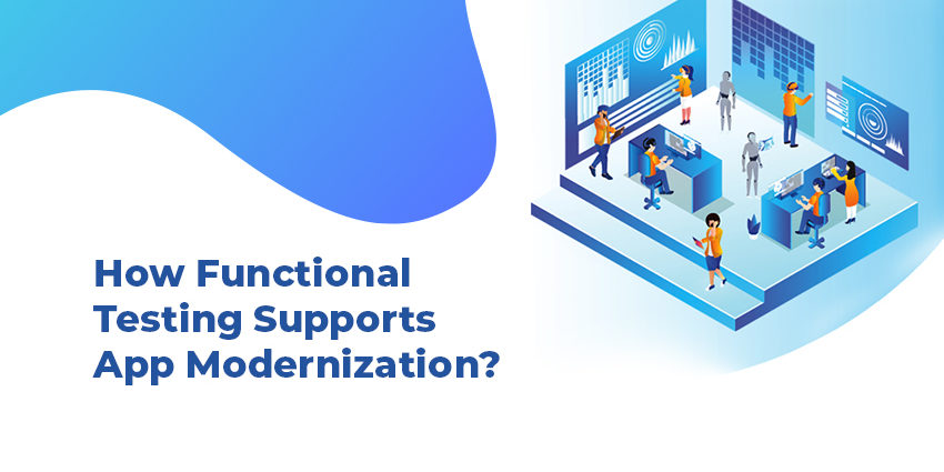 Functional Testing support App Modernization